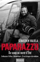 Paparazzo ebook by Sébastien Valiela