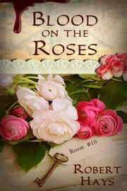 Blood on the Roses ebook by Robert Hays