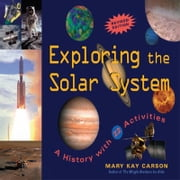 Exploring the Solar System - A History with 22 Activities ebook by Mary Kay Carson