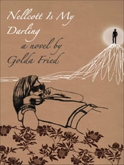 Nellcott Is My Darling ebook by Golda Fried