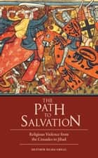The Path to Salvation ebook by Heather Selma Gregg
