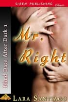 Mr. Right ebook by Lara Santiago