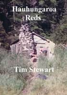 Hauhungaroa Reds ebook by Tim Stewart