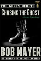 Chasing the Ghost ebook by Bob Mayer