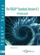 The TOGAF® Standard, Version 9.2 - A Pocket Guide ebook by Andrew Josey