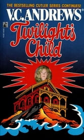 Twilight's Child ebook by V.C. Andrews