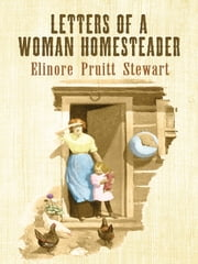 Letters of a Woman Homesteader ebook by Elinore Pruitt Stewart,N. C. Wyeth