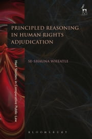 Principled Reasoning in Human Rights Adjudication ebook by Dr Se-shauna Wheatle