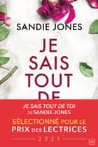Je sais tout de toi ebook by Sandie Jones, Florence Moreau