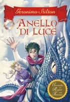 L'anello di luce ebook by Geronimo Stilton