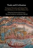 Trade and Civilisation - Economic Networks and Cultural Ties, from Prehistory to the Early Modern Era ebook by