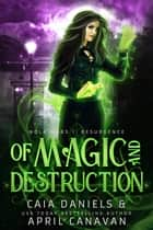 Of Magic and Destruction - NOLA Wars: Resurgence, #3 ebook by