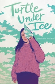 Turtle under Ice ebook by Juleah del Rosario