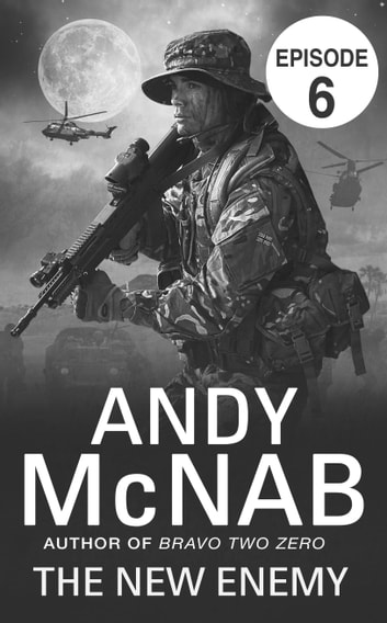 The New Enemy: Episode 6 ebook by Andy McNab