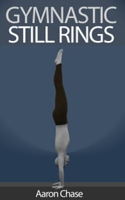 Gymnastic Still Rings ebook by Kobo.Web.Store.Products.Fields.ContributorFieldViewModel