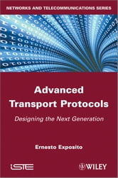 Advanced Transport Protocols - Designing the Next Generation ebook by Ernesto Exposito