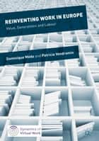 Reinventing Work in Europe ebook by Dominique Méda,Patricia Vendramin