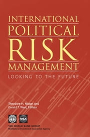 International Political Risk Management, Volume 3: Looking to the Future ebook by Moran, Theodore H.