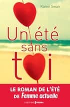 Un été sans toi ebook by Karen Swan, Eve Vila, Anne Remond