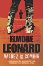 Valdez is Coming ebook by Elmore Leonard