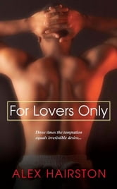 For Lovers Only ebook by Alex Hairston