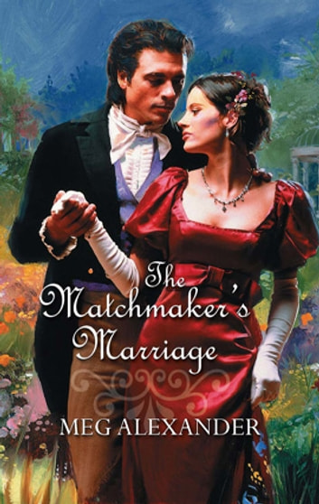 The Matchmakers Marriage Ebook By Meg Alexander 9781459225237