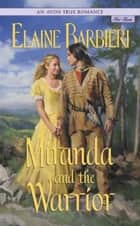 An Avon True Romance: Miranda and the Warrior eBook by Elaine Barbieri