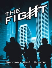 The Fight ebook by Brittany Noël Bostic