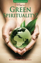 What is Green Spirituality? ebook by Marian McCain