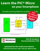 Learn the PIC® Micro On Your Smartphone ebook by Clive W. Humphris
