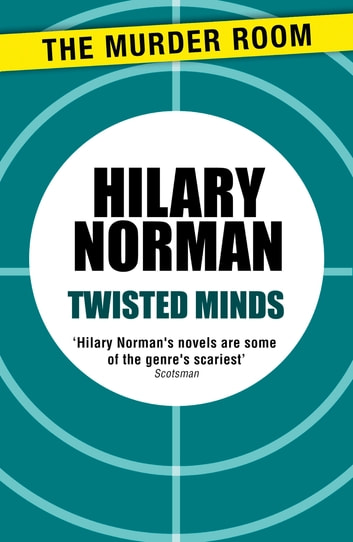 Twisted Minds ebook by Hilary Norman