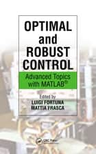 Optimal and Robust Control - Advanced Topics with MATLAB® ebook by Mattia Frasca, Luigi Fortuna
