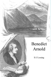 Benedict Arnold, Illustrated ebook by B J Lossing