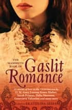 The Mammoth Book Of Gaslit Romance ebook by Ekaterina Sedia