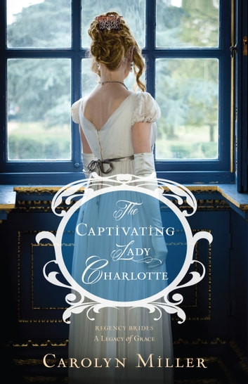 The captivating lady charlotte ebook by carolyn miller the captivating lady charlotte ebook by carolyn miller fandeluxe Document