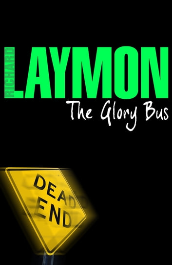 The Glory Bus - A riveting novel of horror and suspense eBook by Richard Laymon