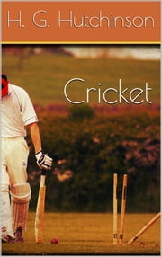 Cricket ebook by Horace G. Hutchinson