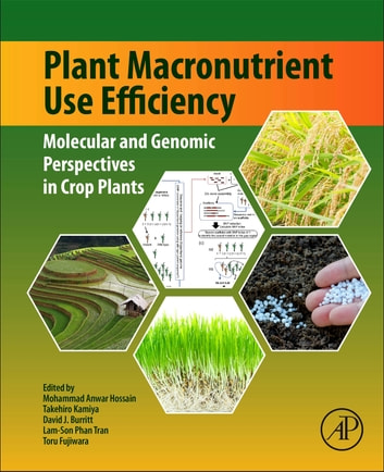 Plant Macronutrient Use Efficiency - Molecular and Genomic Perspectives in Crop Plants ebook by