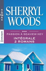 Passion à Seaview Key : l'intégrale ebook by Sherryl Woods