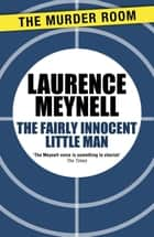 The Fairly Innocent Little Man ebook by Laurence Meynell