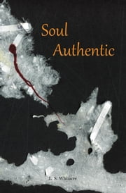 Soul Authentic ebook by L.S. Whitacre