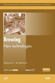 Brewing - New Technologies ebook by C Bamforth