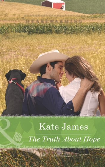 The Truth About Hope (Mills & Boon Heartwarming) ebook by Kate James