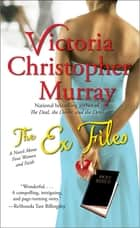 The Ex Files ebook by Victoria Christopher Murray