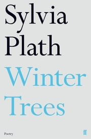 Winter Trees ebook by Sylvia Plath