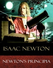 Newton's Principia ebook by Isaac Newton, Andrew Motte (Translator)