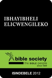 IBhayibheli Elicwengileko (2012 Translation) - IsiNdebele Bible ebook by Bible Society of South Africa