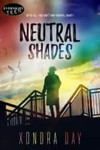 Neutral Shades ebook by Xondra Day