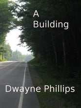 A Building ebook by Dwayne Phillips