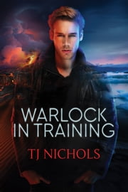 Warlock in Training ebook by TJ Nichols